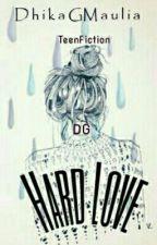 Hard Love by DhikaGMaulia