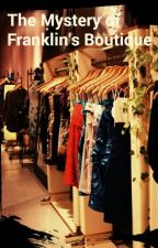 The Mystery of Franklin's Boutique [Niall Horan] by Dreamgirl1o
