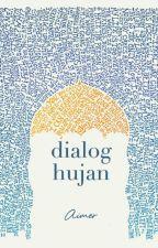 Dialog Hujan by aimer__