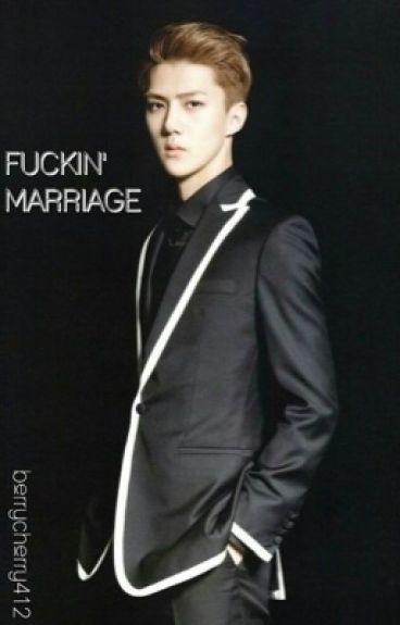 Fuckin' marriage [Sehun EXO]