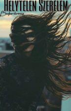 Helytelen Szerelem||16+|| by bookwriter0121