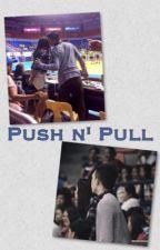 Push n' Pull by BeadelxThirdyRavs