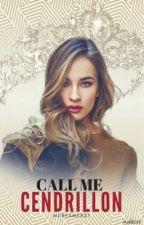 Call me Cendrillon. by MDreamer27