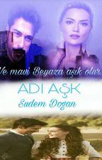 ADI AŞK   by jupiterdekivotkali_-