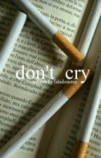 don't cry ➳ {z.m}  by zaynsmarvelx