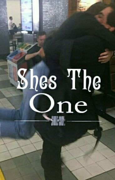 She's The One;b.r.r ♡