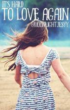 To Love Again [2] by moonlightjesyy
