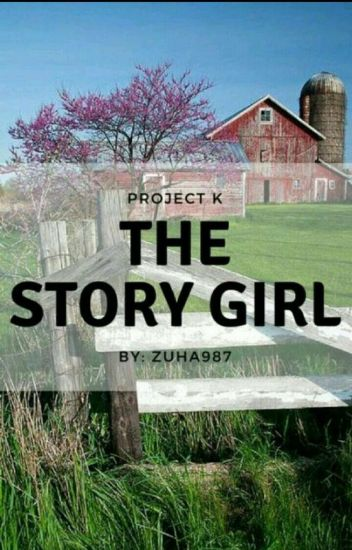 The Story Girl √ (Project K.)