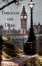 Through The Dark by I_mLarissa
