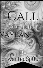Call of the Waylanders by UnwantedSp00n