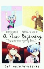 A New Beginning ▶ Karma X Nagisa ◁ by wickedmeow