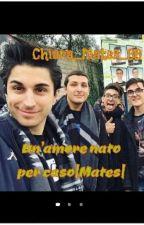 Un amore nato per caso|Mates| by ChiaraSerpeverde394