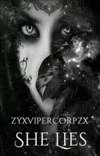 She Lies (Discontinued) by zyxvipercorpzx