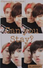 Can you stay? (One shot) by princehyojin