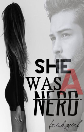 She was A Nerd