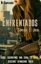 Enfrentados (Comienza El Juego)  by Danielaagu