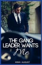 The Gang Leader Wants Me (RENEWING) (#Wattys2017) by all_aisa