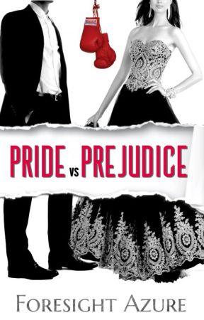 Pride vs Prejudice by foresight_azure