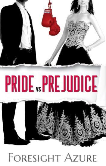 Pride vs Prejudice