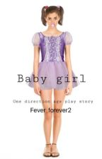 Baby girl (one direction age play story)  by fever_forever2
