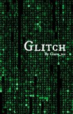 Glitch by Claire_201