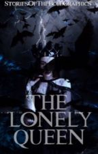 The Lonely Queen#Wattys2016 by Roventure