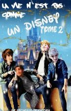 """DisneyDream"" TOME 2 by recueille-de-fiction"