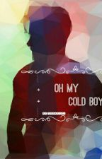 OH My Cold Boy by nooa2121