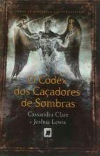 Códex Dos Caçadores De Sombras by BeatrizAlves166