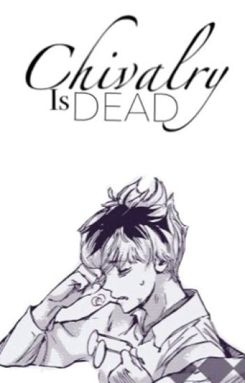 chivalry is dead | s.h.