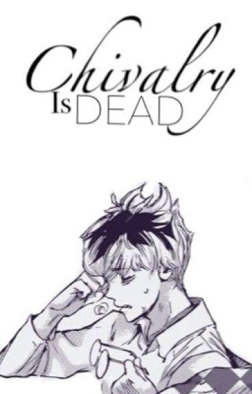 Chivalry is Dead. [Sasaki Haise]