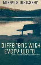 Different With Every Word by Ocean_Girl_