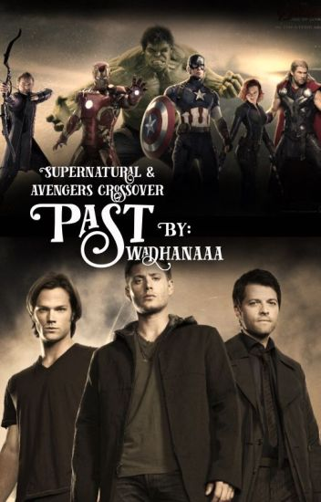 Past [Supernatural x Reader x Avengers]