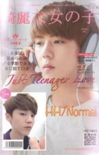 Just Teenager Love by HunHan_520_Castle