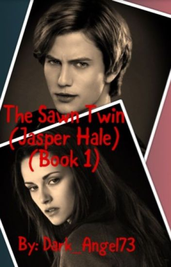Bella Swan's Twin Sister (Jasper Hale Book One) - hell to