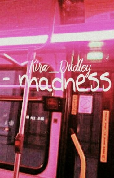 - madness by Kira_Dudley