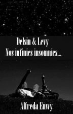 Nos infinies insomnies... Tome -1 by AlfredaEnwy
