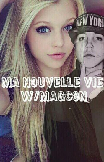 Ma nouvelle vie w/Magcon [Réécriture]