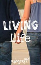 Living Life (On Hold) by DazedAndConfused101