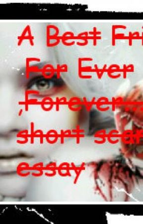a best friend for ever forever a short scary english essay  a best friend for ever forever a short scary english essay