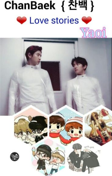 Love Stories With Chanbaek [ Short Fictions ]