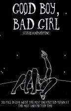 Good Boy, Bad Girl by StoriesAndShipping