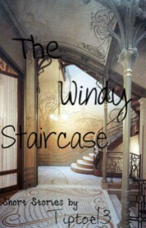The Windy Staircase by tiptoe13