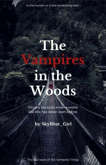 The Vampires In The Woods (One Direction Vampire Story) (COMPLETE)