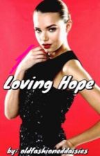 Loving Hope (Third book to The Little Wolf series) by oldfashioneddaisies