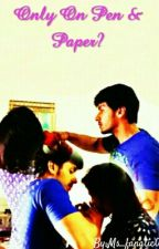 Only On PEN & PAPER? #Sandhir by Ms_fanatic01