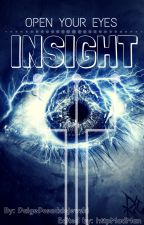 INSIGHT (#Watty's2016)  by UnknownPaige