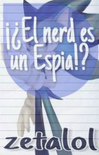 El Nerd Es Un Espia!? © by zetalol