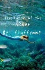 The Curse Of The Ocean by fluffymmp
