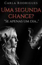 Uma Segunda Chance?- Klaroline by NerdEstranha